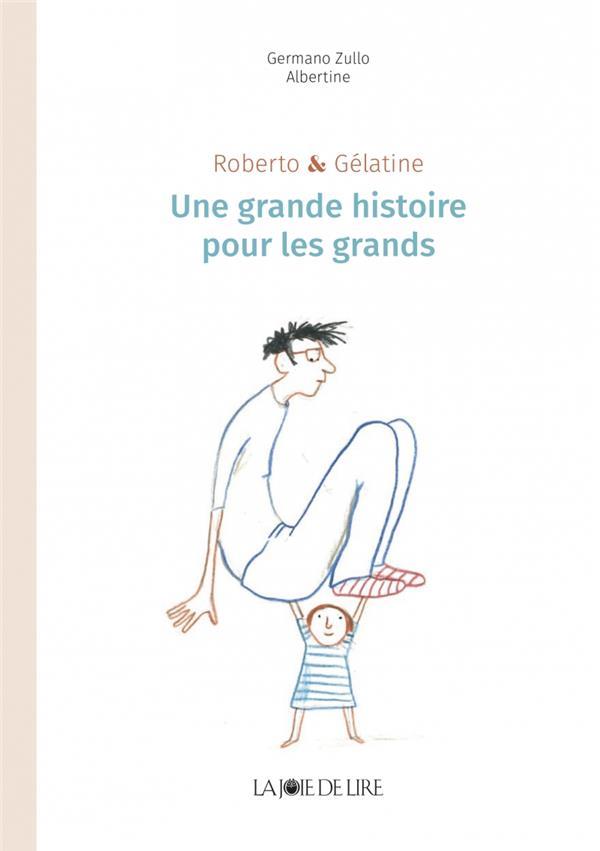 Roberto et Gélatine ; une grande histoire pour les grands