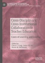Cross-Disciplinary, Cross-Institutional Collaboration in Teacher Education  - Denise M. Mcdonald - Cheryl J. Craig - Laura Turchi
