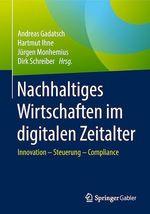Nachhaltiges Wirtschaften im digitalen Zeitalter  - Jurgen Monhemius - Dirk Schreiber - Hartmut Ihne - Andreas Gadatsch