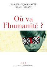 Vente EBooks : Où va l'Humanité ?  - Jean-François MATTEI - Israël Nisand