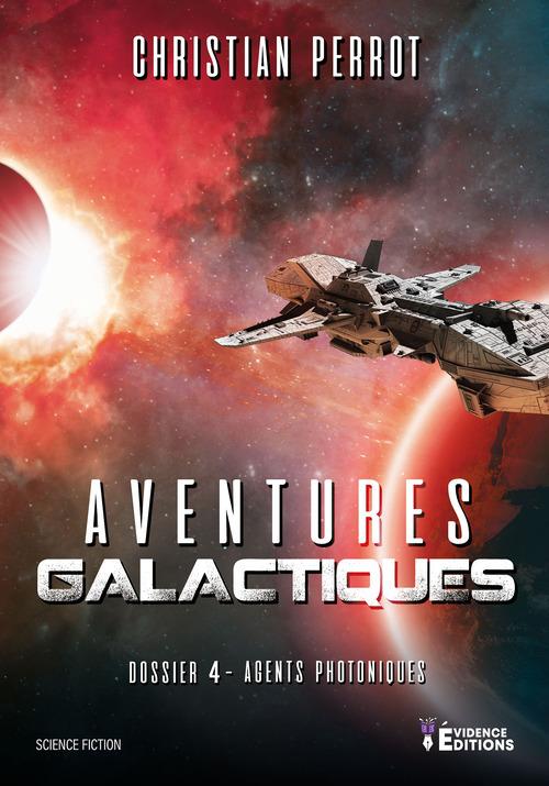 Agents photoniques - t04 - agents photoniques dossier 4 - aventures galactiques