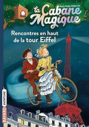 La cabane magique T.30 ; rencontres en haut de la tour Eiffel