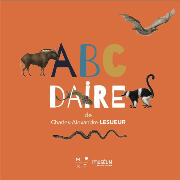 L'ABCDAIRE DE CHARLES-ALEXANDRE LESUEUR