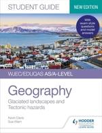 WJEC/Eduqas AS/A-level Geography Student Guide 3: Glaciated landscapes  - Kevin Davis Sue Warn