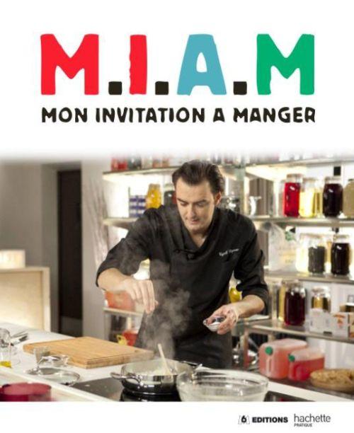 M.I.A.M. ; mon invitation à manger