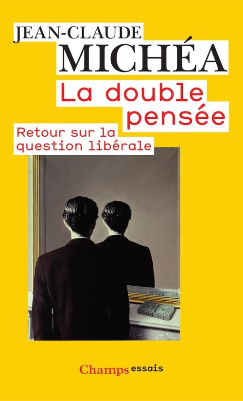 La double Pensée - retour sur la question libérale