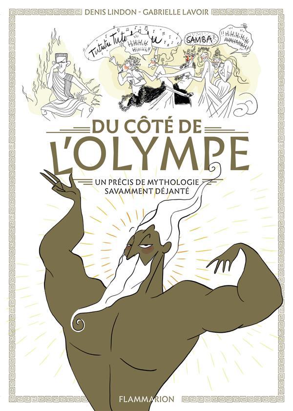 Du côté de l'Olympe ; un précis de mythologie savamment déjantée