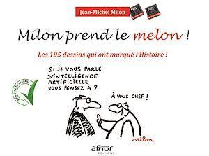 Milon prend le melon ! les 195 dessins qui ont marqué l'Histoire !!