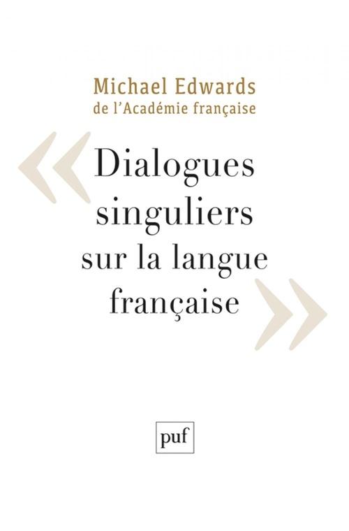 Dialogues singuliers sur la langue française  - Michael Edwards