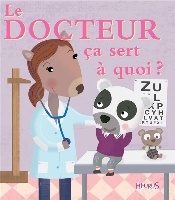 ça sert à quoi ? ; le docteur