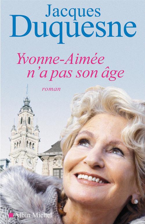 Yvonne-aimée n'a pas son âge