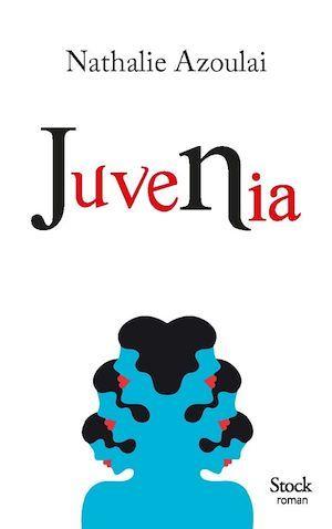Juvenia  - Nathalie AZOULAI