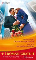 Vente Livre Numérique : Un patron imprévisible - Un voisin si attirant - Le fiancé de ses rêves  - Barbara Wallace - Jessica Hart - Trish Wylie