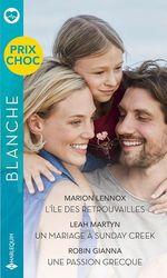 Vente Livre Numérique : L'île des retrouvailles - Un mariage à Sunday Creek - Une passion grecque  - Robin Gianna - Leah Martyn