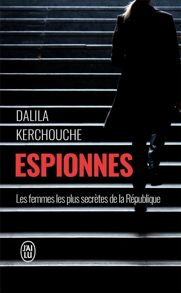 Espionnes ; Les Femmes Les Plus Secretes De La Republique