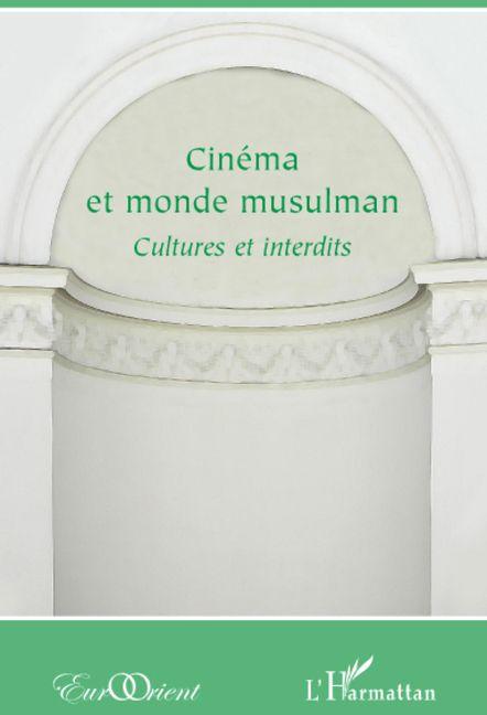 Eurorient; Cinema Et Monde Musulman ; Cultures Et Interdits