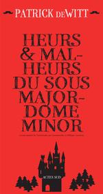 Vente Livre Numérique : Heurs et malheurs du sous-majordome Minor  - Patrick De Witt