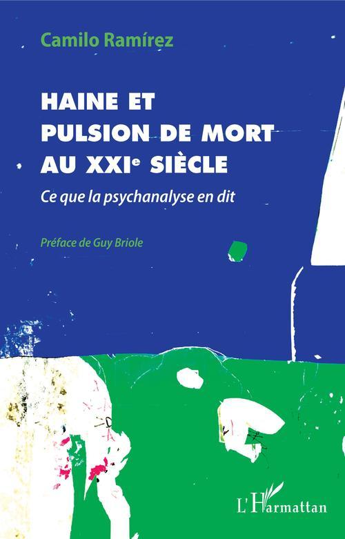 Haine et pulsion de mort au XXIe siècle ; ce que la psychanalyse en dit