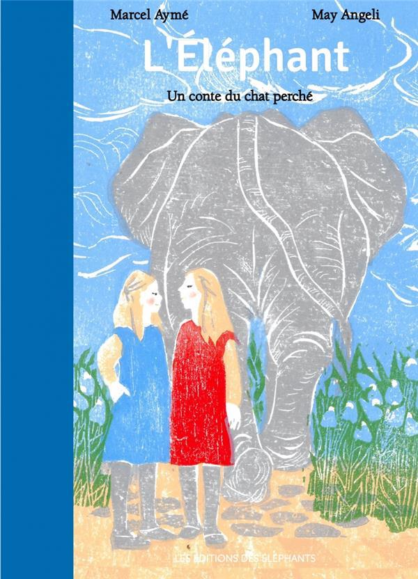 L'éléphant, un conte du chat perché - Marcel Aymé, May Angeli ...