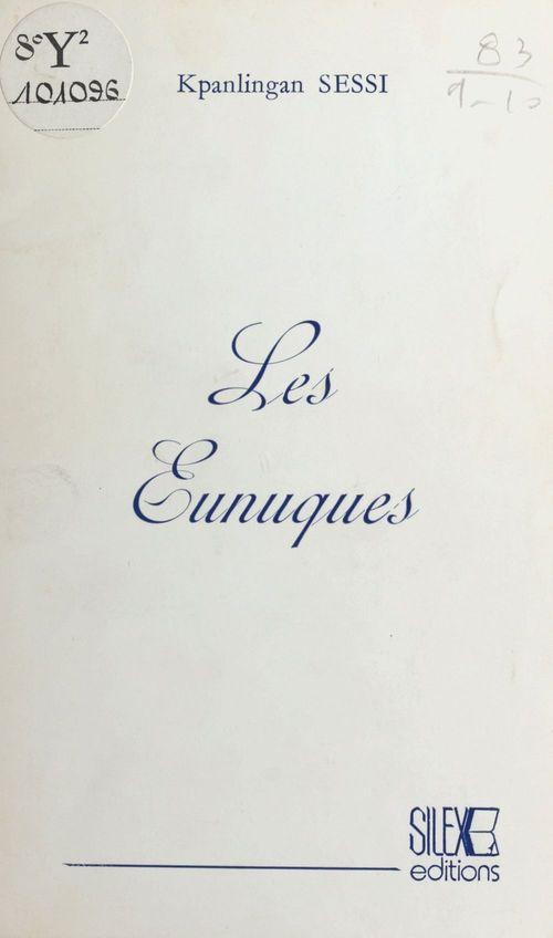 Les eunuques  - Kpanlingan Sessi