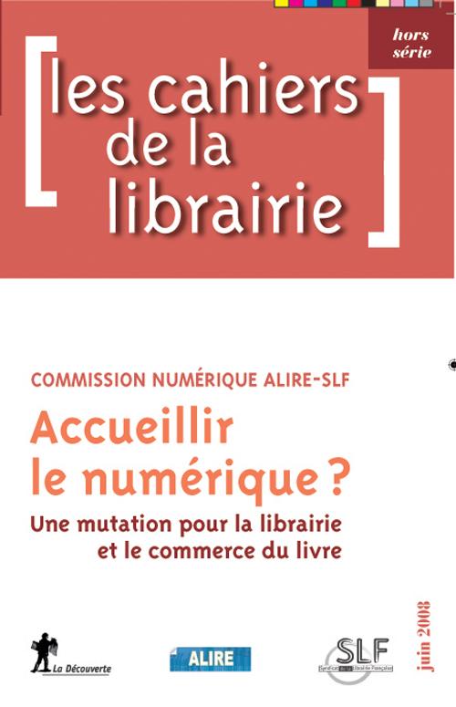 Accueillir le numérique ; une mutation pour la librairie et le commerce du livre