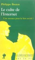 Vente EBooks : Le culte de l'Internet  - Philippe BRETON