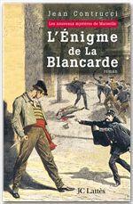 Vente Livre Numérique : L'énigme de la Blancarde  - Jean Contrucci