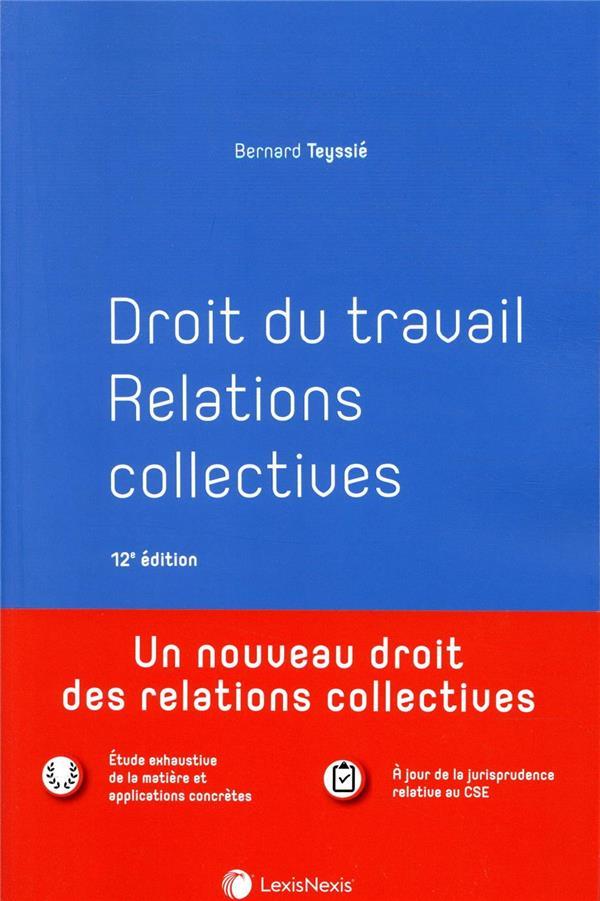 Droit du travail ; relations collectives (12e édition)