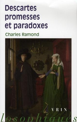 Descartes ; promesses et paradoxes