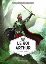 Vente EBooks : Le roi Arthur  - Claude Merle