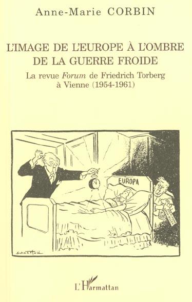 L'image de l'europe a l'ombre de la guerre froide - la revue forum de friedrich torberg a vienne (19