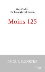 Vente Livre Numérique : Moins 125  - Jean-Michel COHEN - Guy Carlier