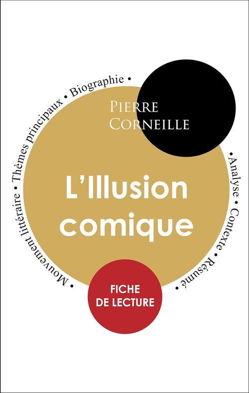 Étude intégrale : L'Illusion comique (fiche de lecture, analyse et résumé)