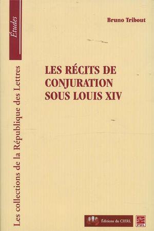 Les récits de conjuration sous Louix XIV