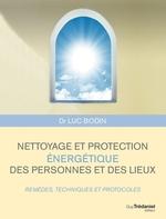 Vente Livre Numérique : Nettoyage et protection énergétique des personnes et des lieux  - Luc Bodin