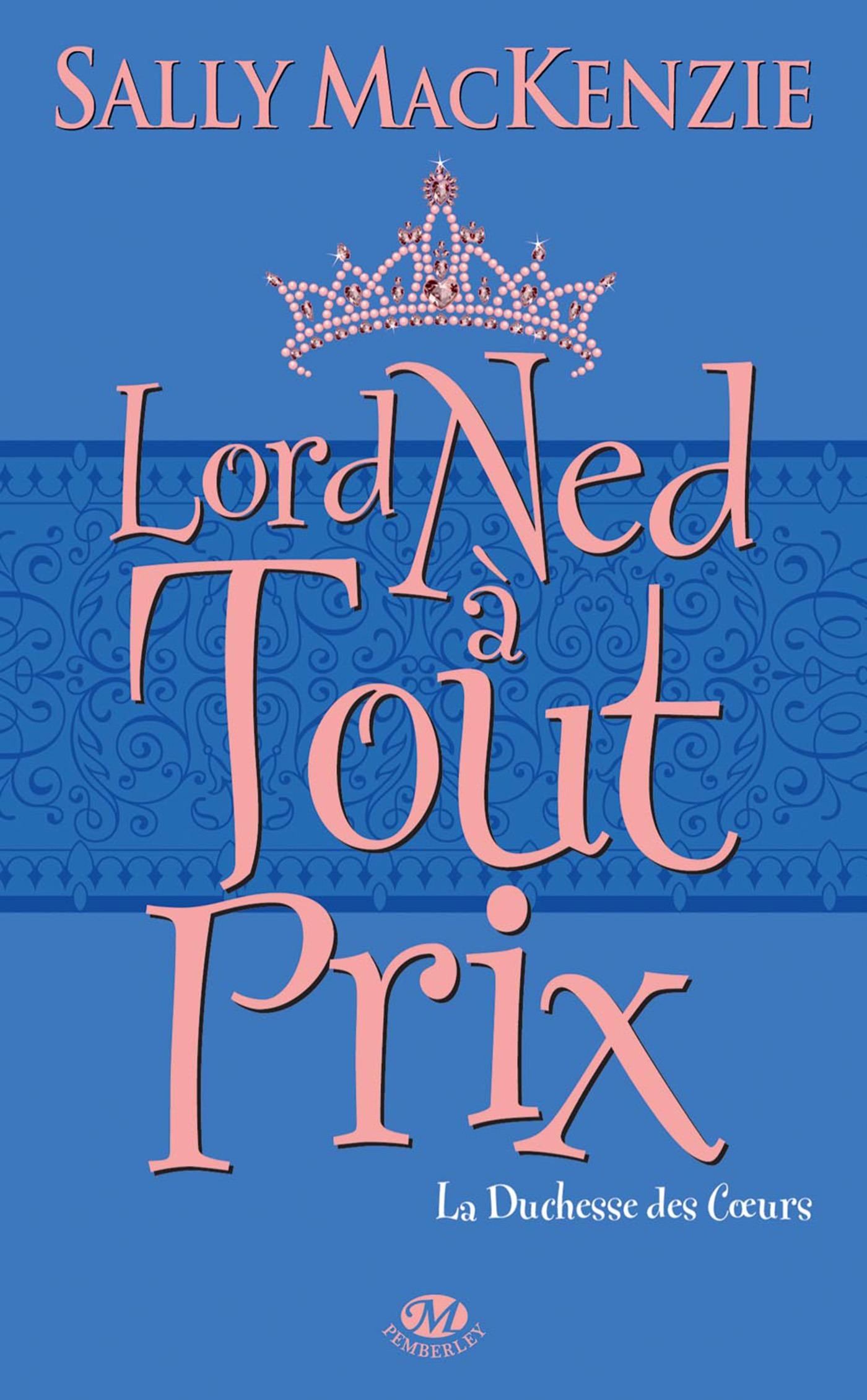 La duchesse des coeurs T.1 ; lord Ned à tout prix
