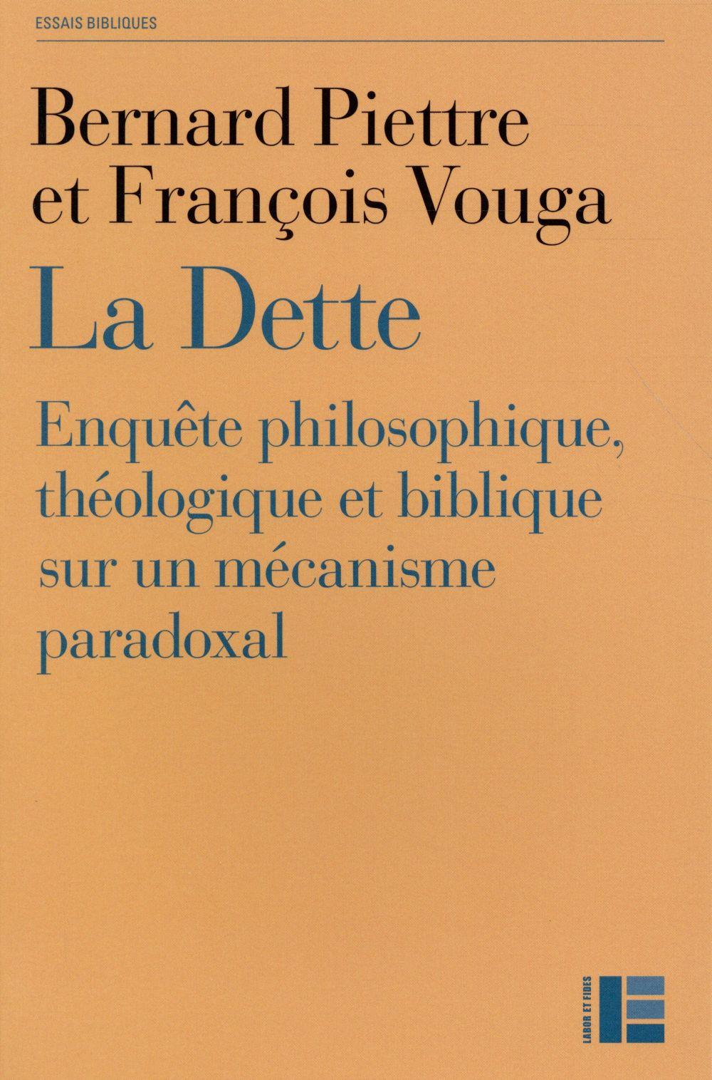 La dette ; enquête philosophique, théologique et biblique sur un mécanisme paradoxal