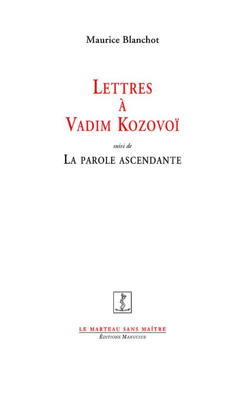 Lettres à Vadim Kozovoï ; la parole ascendante