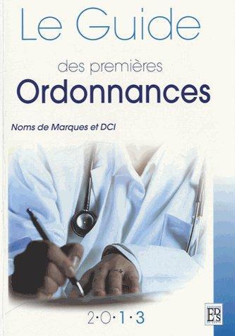 Le guide des premières ordonnances (édition 2013)