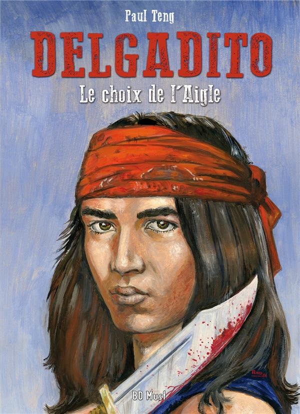 Delgadito t.1 ; le choix de l'aigle