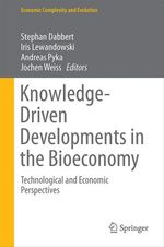 Knowledge-Driven Developments in the Bioeconomy  - Andreas Pyka - Iris Lewandowski - Stephan Dabbert - Jochen Weiss