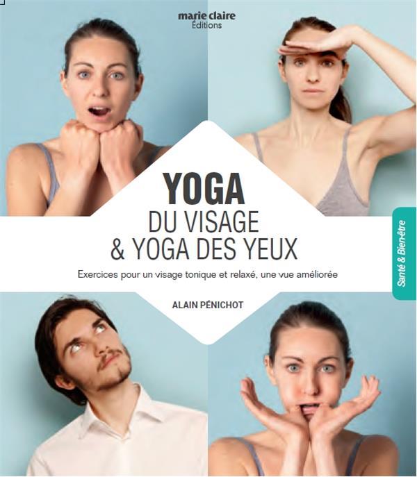Yoga du visage & yoga des yeux ; exercices pour un visage tonique et relaxé, une vue améliorée