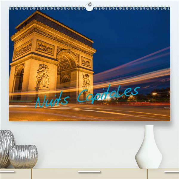 Nuits capitales(premium, hochwertiger din a2 wandkalender 2020, kunstdruck in hochglanz) - photos pr
