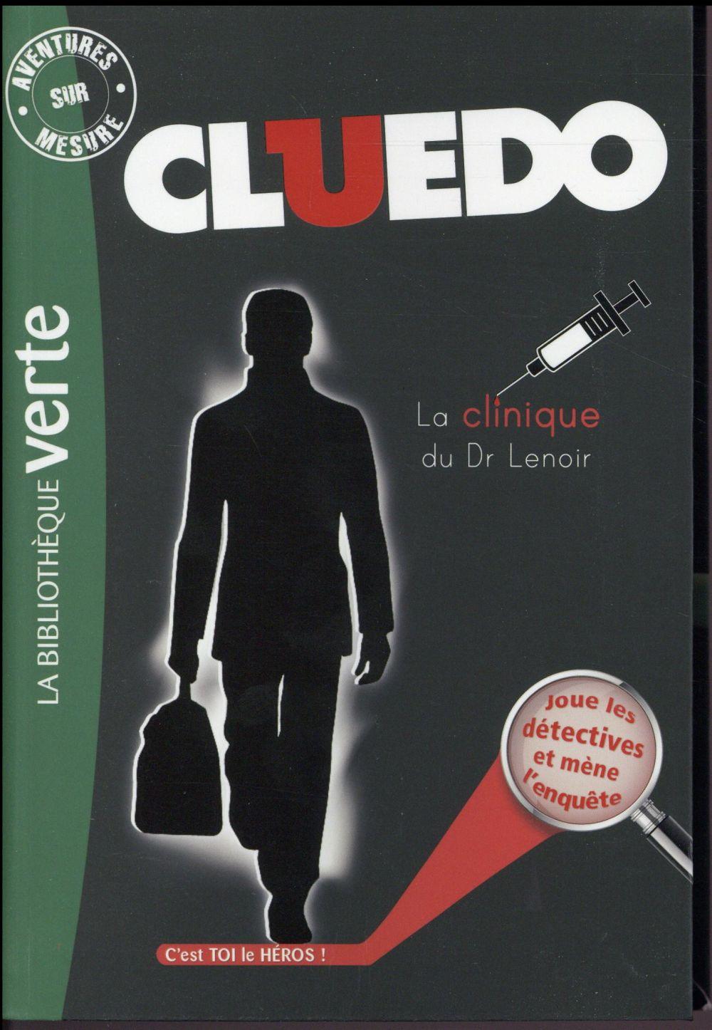 CLUEDO - T12 - AVENTURES SUR MESURE CLUEDO 12 - LA CLINIQUE DU DR LENOIR Leydier Michel