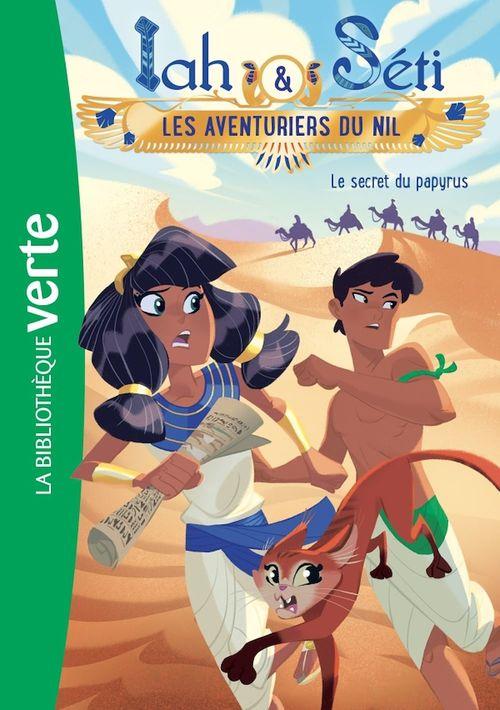 Iah et Séti, les aventuriers du Nil 03 - Le secret du papyrus