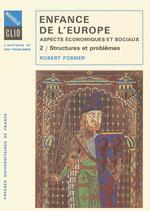 Vente EBooks : L'enfance de l'Europe ; aspects économiques et sociaux, Xe-XIIe siècle t.2 ; structures et problèmes  - Robert Fossier