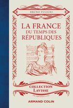 Vente Livre Numérique : La France du temps des Républiques  - Bruno FULIGNI