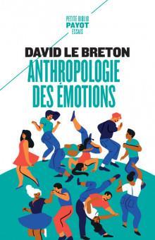 Anthropologie des émotions : être affectivement au monde