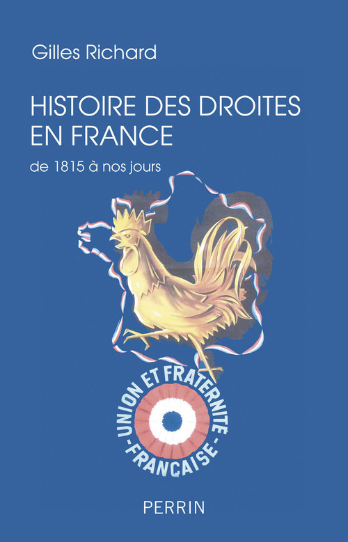 histoire des droites en France ; de 1815 à nos jours