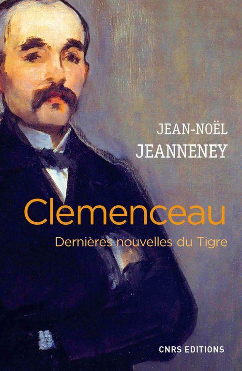 Clemenceau ; dernières nouvelles du Tigre